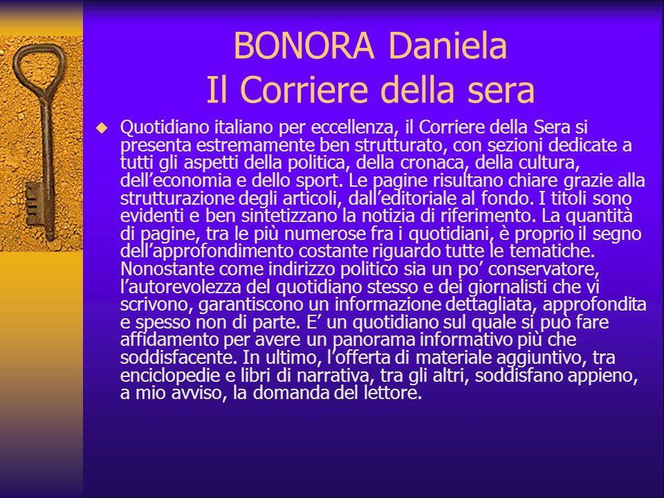 BONORA Daniela Il Corriere della sera Quotidiano italiano per eccellenza, il Corriere della Sera si presenta estremamente ben strutturato, con sezioni