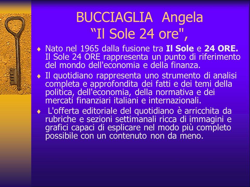 DE STEPHANIS Brenda Corriere della Sera Il Corriere della sera è uno dei primi quotidiani in Italia per la sua qualità dei contenuti e la serietà con cui tratta le notizie.