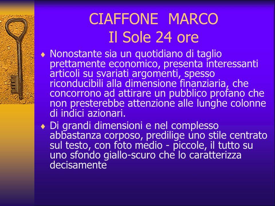 CIRULLI Eleonora Corriere della Sera Il Corriere Della Sera è un giornale ben strutturato che mette in primo piano le notizie del giorno.