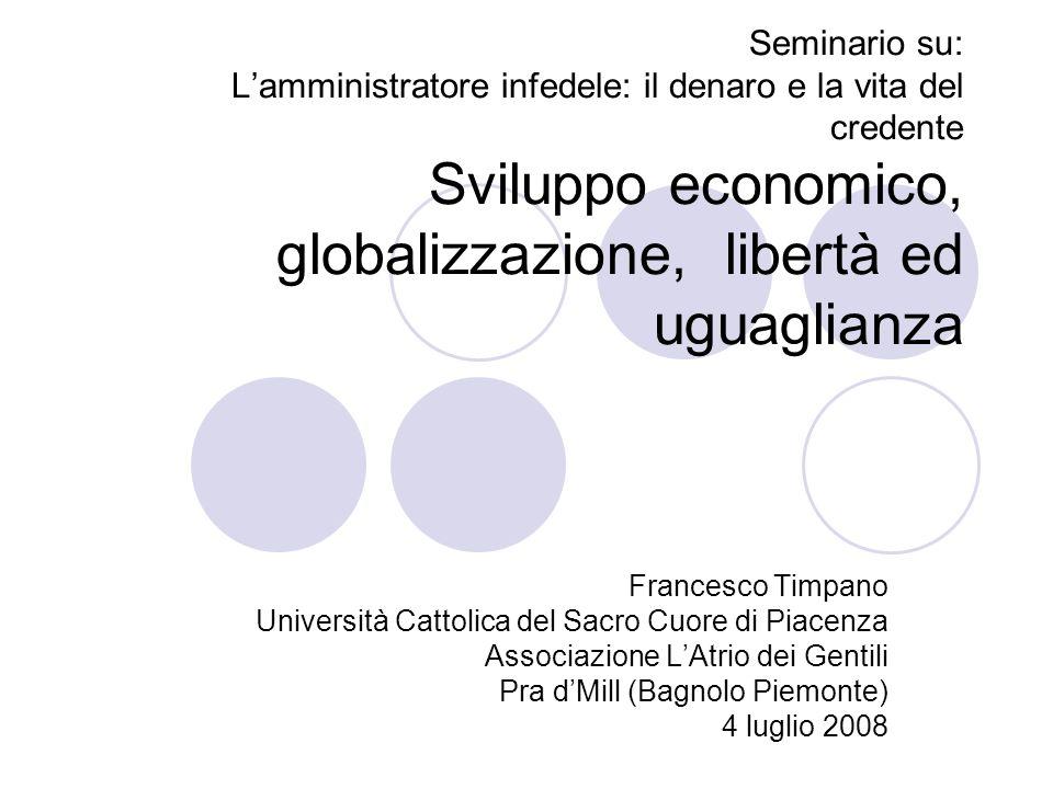 Seminario su: Lamministratore infedele: il denaro e la vita del credente Sviluppo economico, globalizzazione, libertà ed uguaglianza Francesco Timpano