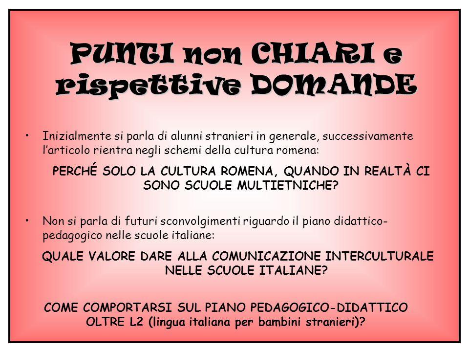 Inizialmente si parla di alunni stranieri in generale, successivamente larticolo rientra negli schemi della cultura romena: PERCHÉ SOLO LA CULTURA ROM