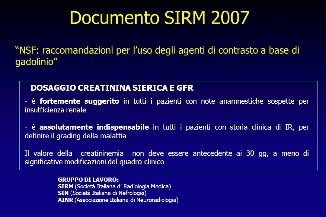 NSF: raccomandazioni per luso degli agenti di contrasto a base di gadolinio GRUPPO DI LAVORO: SIRM (Società Italiana di Radiologia Medica) SIN (Societ