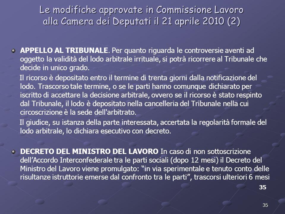 35 Le modifiche approvate in Commissione Lavoro alla Camera dei Deputati il 21 aprile 2010 (2) APPELLO AL TRIBUNALE. Per quanto riguarda le controvers