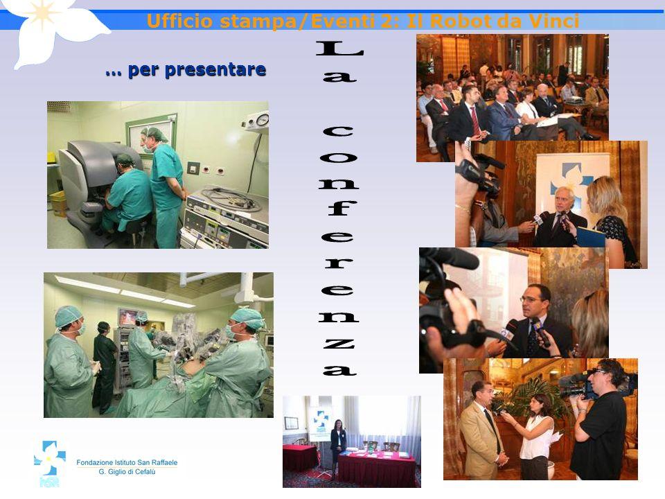 2828 Ufficio stampa/Eventi 2: Il Robot da Vinci Feedback - Giornali - Tv - Radio - internet