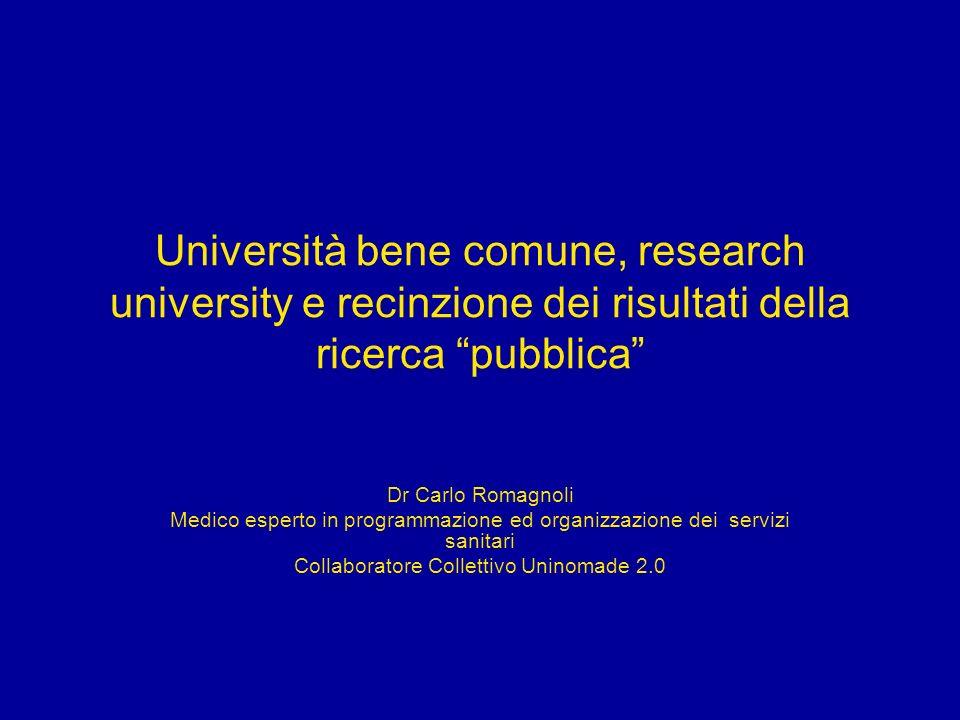 Università bene comune, research university e recinzione dei risultati della ricerca pubblica Dr Carlo Romagnoli Medico esperto in programmazione ed o