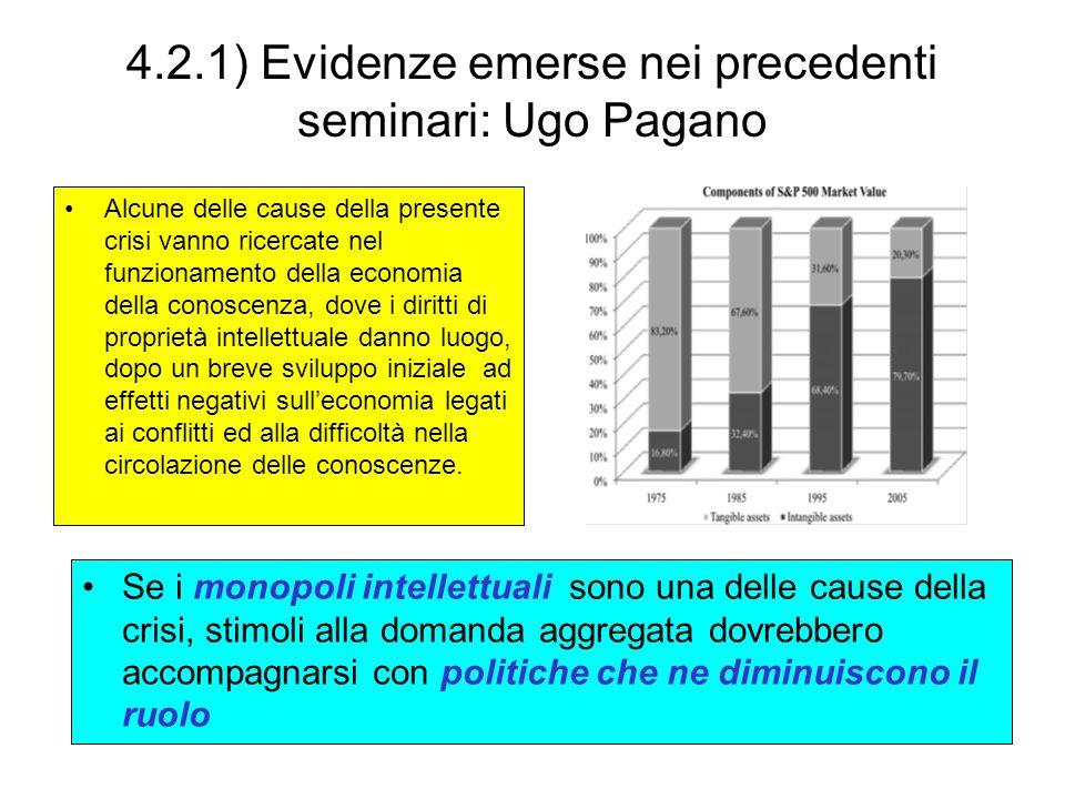 4.2.1) Evidenze emerse nei precedenti seminari: Ugo Pagano Alcune delle cause della presente crisi vanno ricercate nel funzionamento della economia de