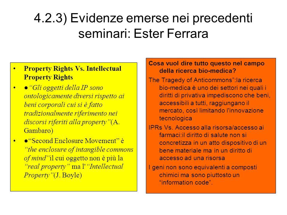 4.2.3) Evidenze emerse nei precedenti seminari: Ester Ferrara Property Rights Vs. Intellectual Property Rights Gli oggetti della IP sono ontologicamen