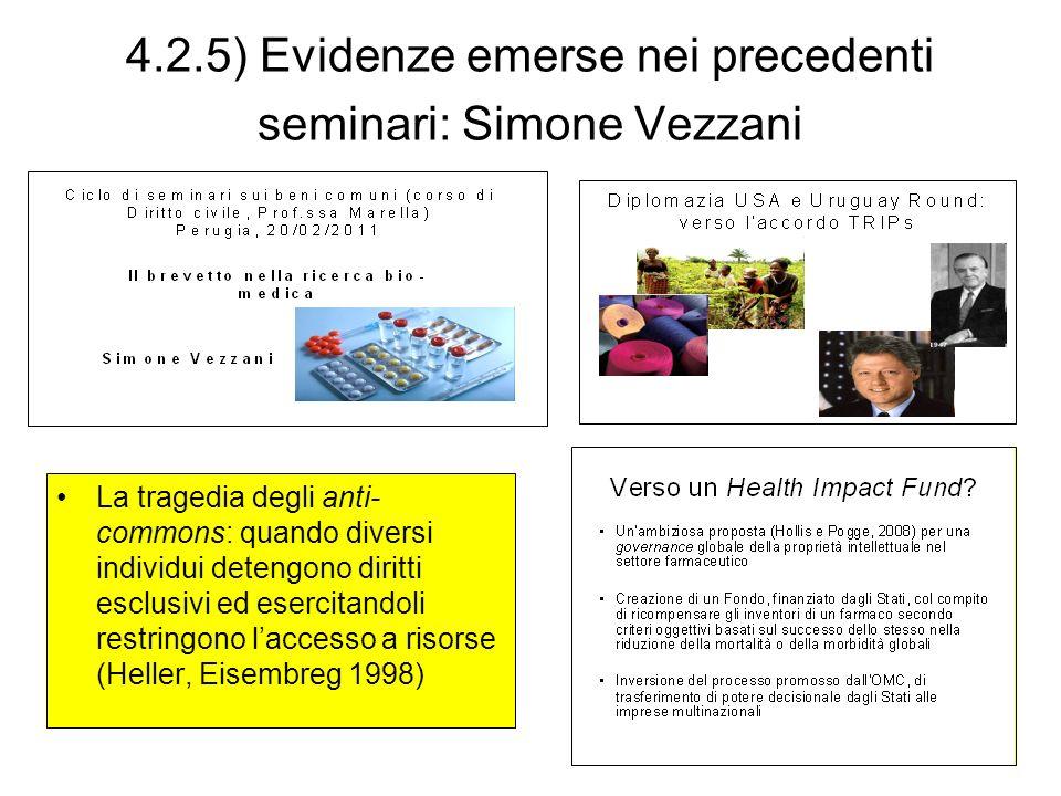 4.2.5) Evidenze emerse nei precedenti seminari: Simone Vezzani La tragedia degli anti- commons: quando diversi individui detengono diritti esclusivi e