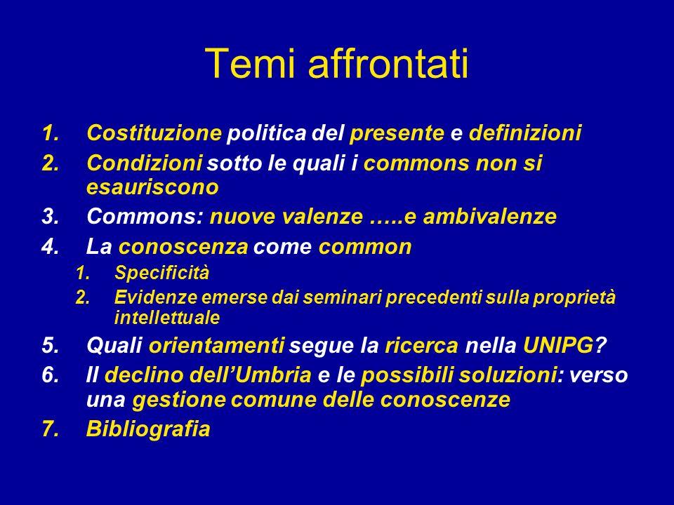 Temi affrontati 1.Costituzione politica del presente e definizioni 2.Condizioni sotto le quali i commons non si esauriscono 3.Commons: nuove valenze …