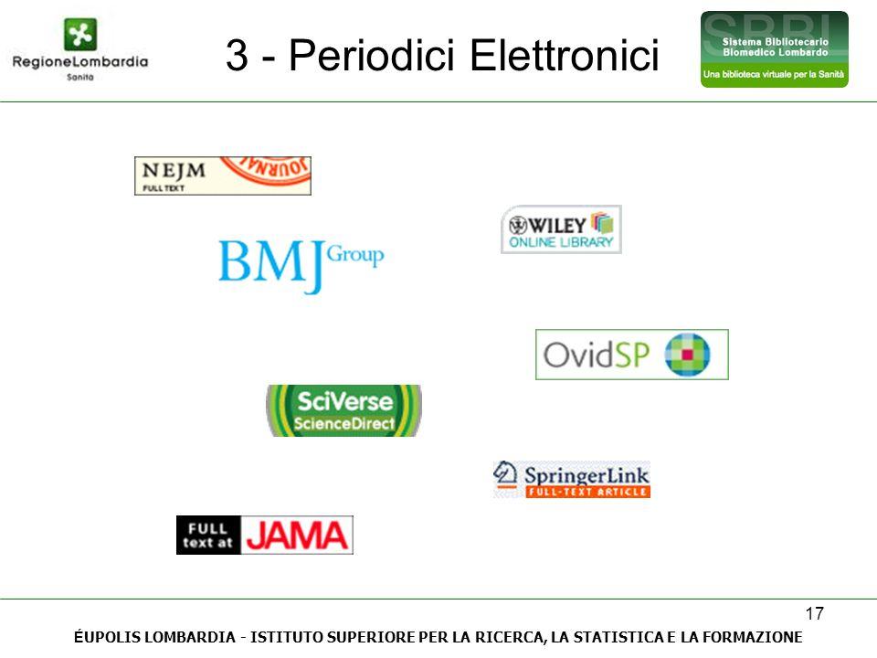 17 3 - Periodici Elettronici Lunedì 4 aprile 2011 – Alessandra Giani (Istituto Ortopedico G.Pini – Milano) É UPOLIS LOMBARDIA - ISTITUTO SUPERIORE PER