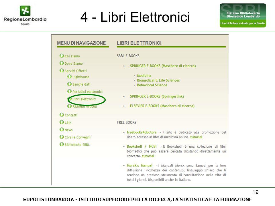 19 4 - Libri Elettronici Lunedì 4 aprile 2011 – Alessandra Giani (Istituto Ortopedico G.Pini – Milano) É UPOLIS LOMBARDIA - ISTITUTO SUPERIORE PER LA