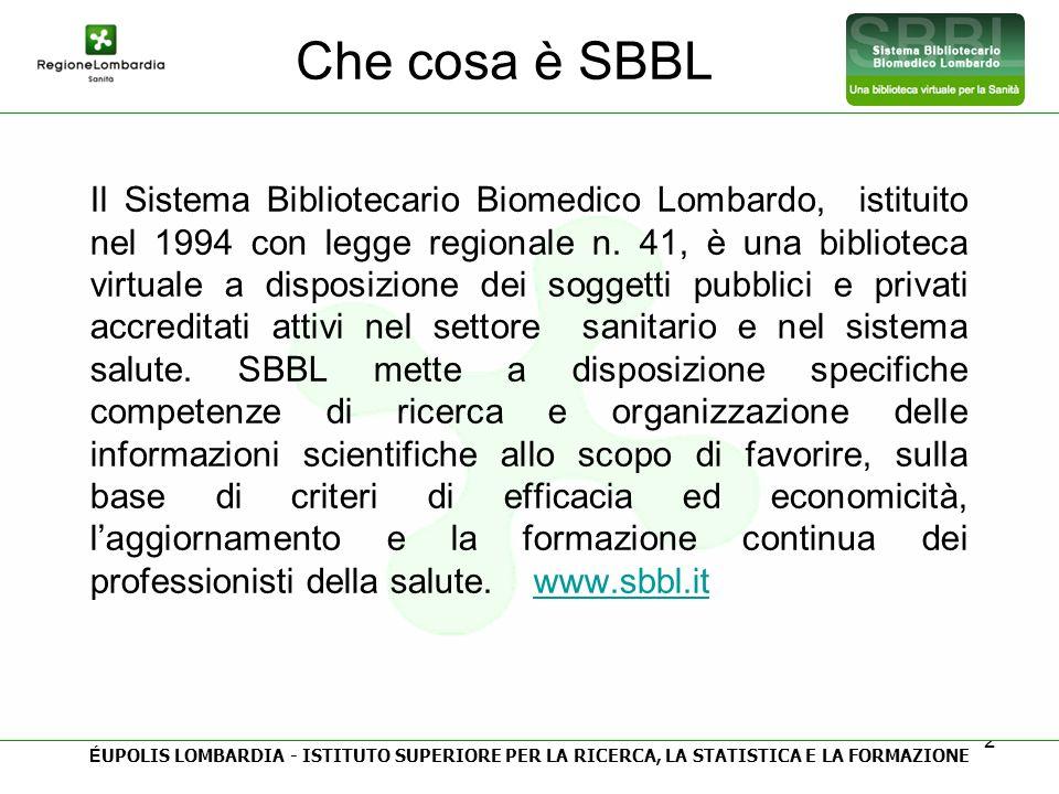 2 Che cosa è SBBL Il Sistema Bibliotecario Biomedico Lombardo, istituito nel 1994 con legge regionale n. 41, è una biblioteca virtuale a disposizione