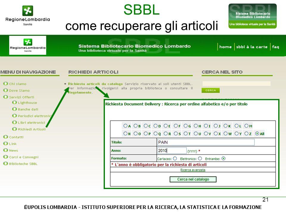 21 SBBL come recuperare gli articoli É UPOLIS LOMBARDIA - ISTITUTO SUPERIORE PER LA RICERCA, LA STATISTICA E LA FORMAZIONE
