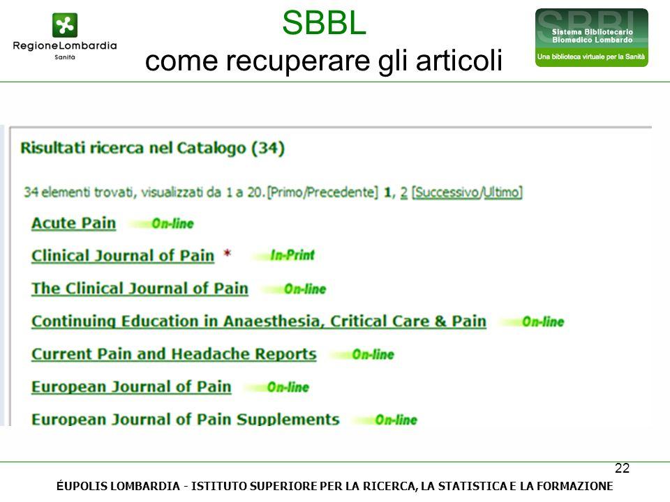 22 SBBL come recuperare gli articoli É UPOLIS LOMBARDIA - ISTITUTO SUPERIORE PER LA RICERCA, LA STATISTICA E LA FORMAZIONE