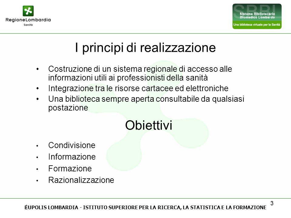 3 I principi di realizzazione Costruzione di un sistema regionale di accesso alle informazioni utili ai professionisti della sanità Integrazione tra l