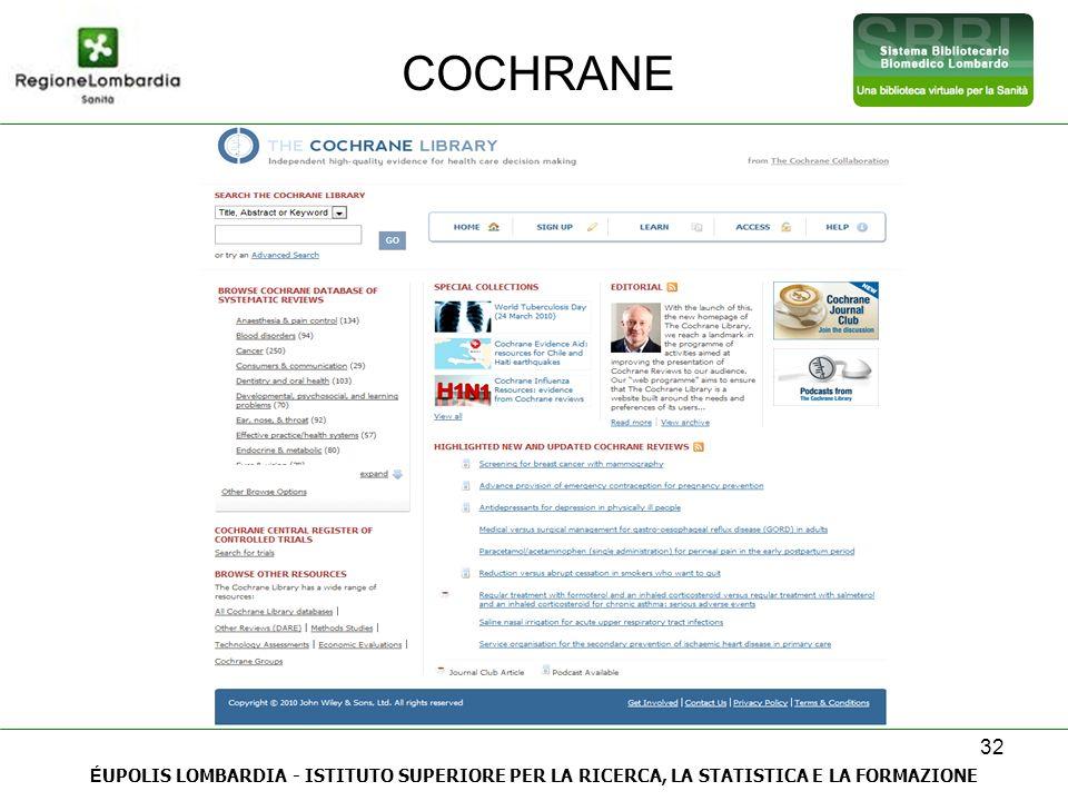 32 COCHRANE É UPOLIS LOMBARDIA - ISTITUTO SUPERIORE PER LA RICERCA, LA STATISTICA E LA FORMAZIONE