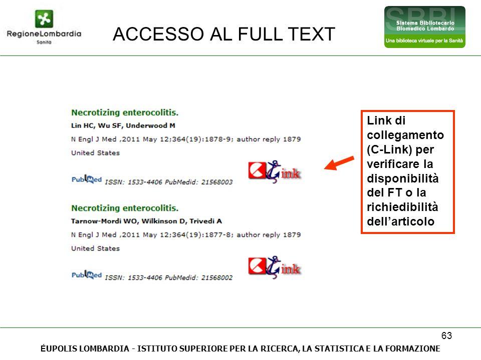 63 ACCESSO AL FULL TEXT É UPOLIS LOMBARDIA - ISTITUTO SUPERIORE PER LA RICERCA, LA STATISTICA E LA FORMAZIONE Link di collegamento (C-Link) per verifi