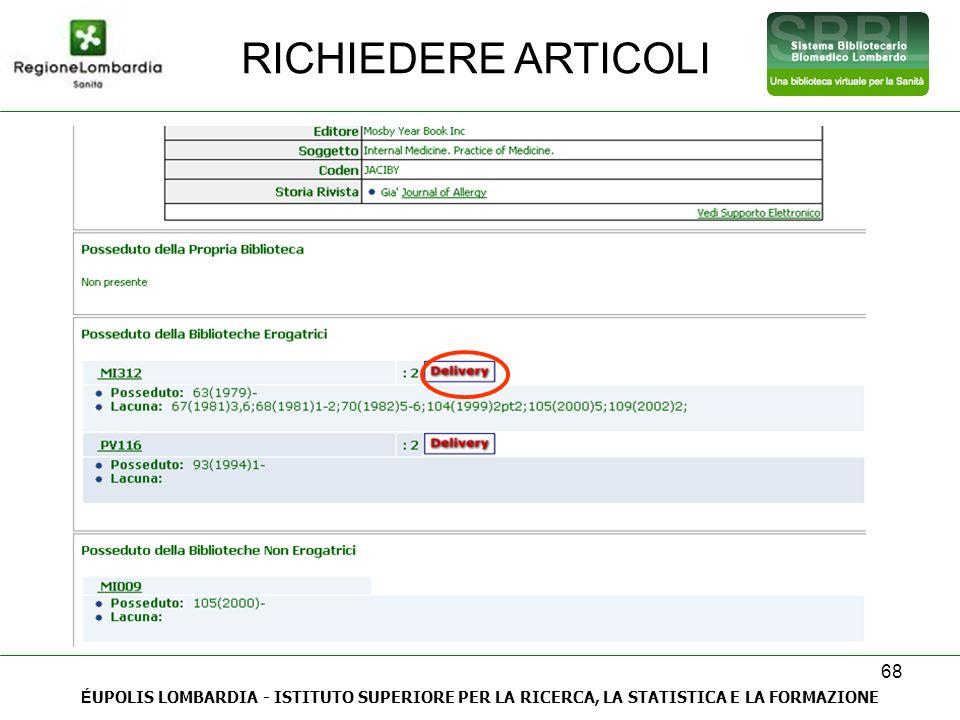 68 É UPOLIS LOMBARDIA - ISTITUTO SUPERIORE PER LA RICERCA, LA STATISTICA E LA FORMAZIONE RICHIEDERE ARTICOLI