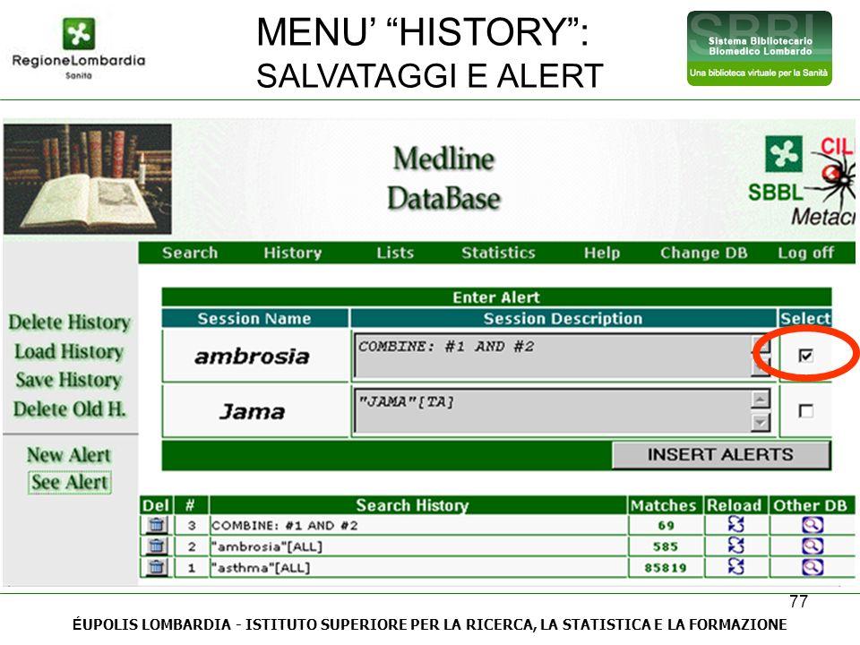 77 É UPOLIS LOMBARDIA - ISTITUTO SUPERIORE PER LA RICERCA, LA STATISTICA E LA FORMAZIONE MENU HISTORY: SALVATAGGI E ALERT