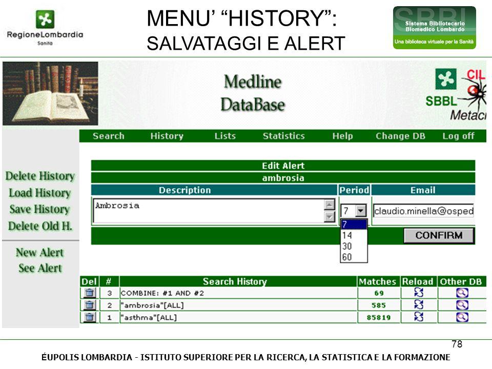78 É UPOLIS LOMBARDIA - ISTITUTO SUPERIORE PER LA RICERCA, LA STATISTICA E LA FORMAZIONE MENU HISTORY: SALVATAGGI E ALERT