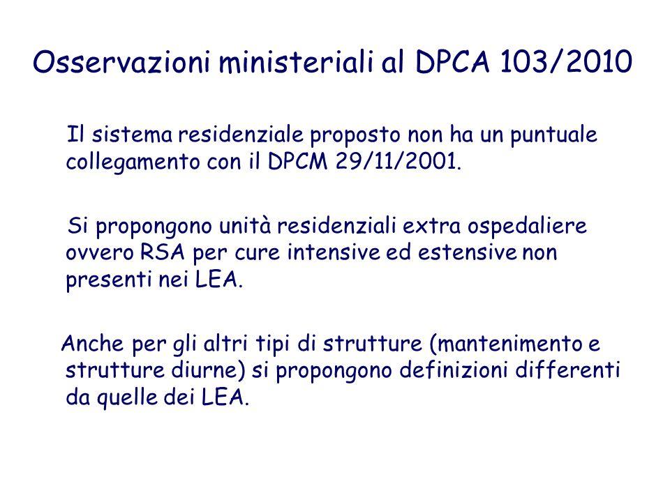 Osservazioni ministeriali al DPCA 103/2010 Il sistema residenziale proposto non ha un puntuale collegamento con il DPCM 29/11/2001. Si propongono unit