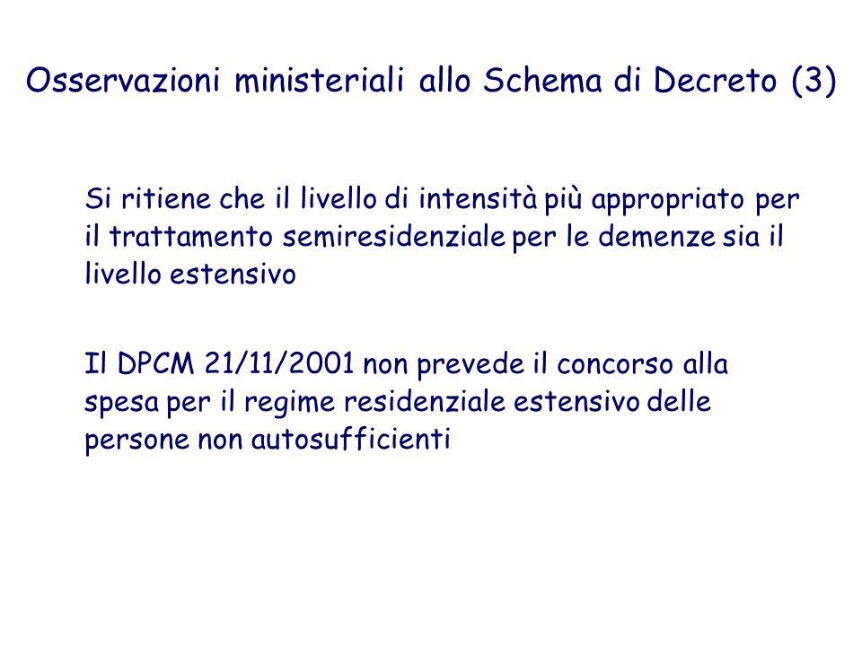 Osservazioni ministeriali allo Schema di Decreto (3) Si ritiene che il livello di intensità più appropriato per il trattamento semiresidenziale per le