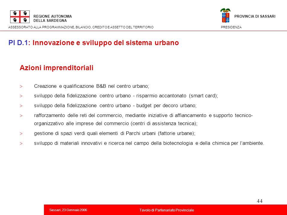 44 Titolo della presentazione REGIONE AUTONOMA DELLA SARDEGNA Sassari, 23 Gennaio 2006 2 Tavolo di Partenariato Provinciale ASSESSORATO ALLA PROGRAMMA