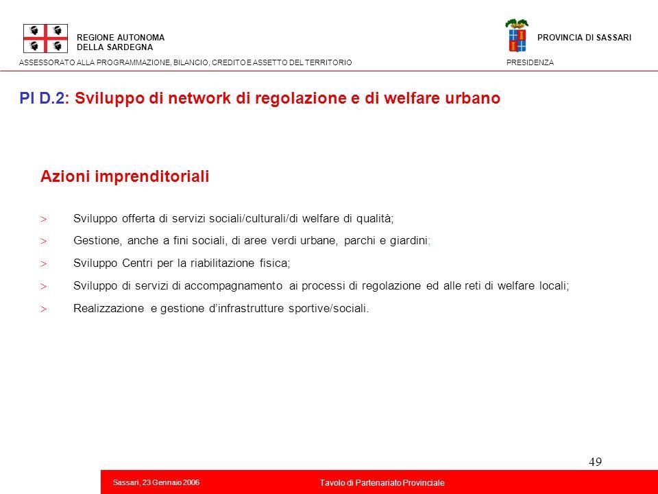 49 Titolo della presentazione REGIONE AUTONOMA DELLA SARDEGNA Sassari, 23 Gennaio 2006 2 Tavolo di Partenariato Provinciale ASSESSORATO ALLA PROGRAMMA