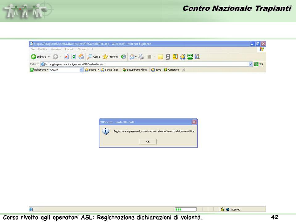 Centro Nazionale Trapianti Corso rivolto agli operatori ASL: Registrazione dichiarazioni di volontà. 42