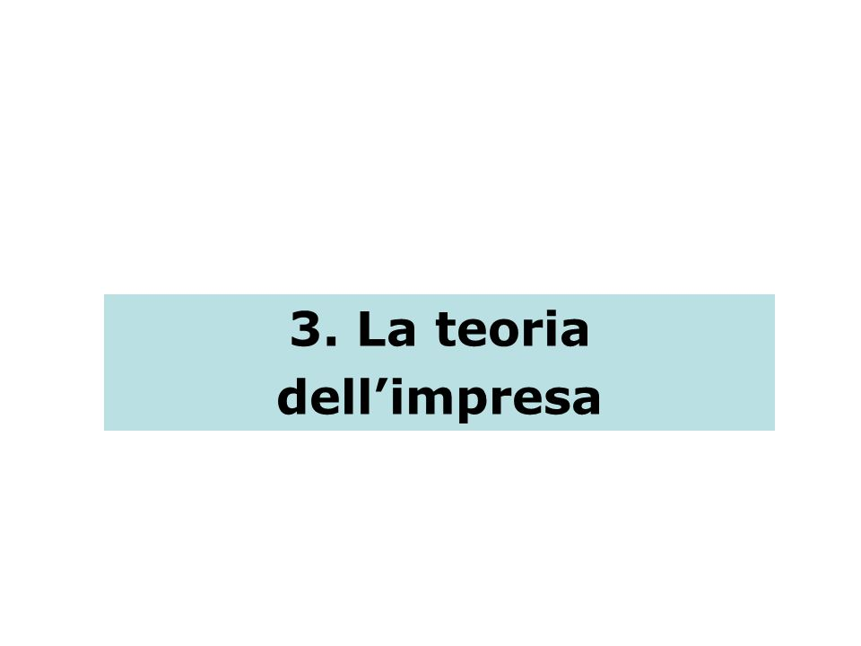 3. La teoria dellimpresa