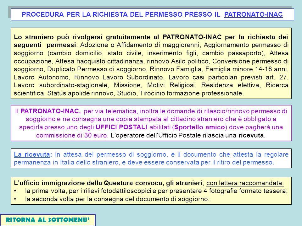 PROCEDURA PER LA RICHIESTA DEL PERMESSO PRESSO IL PATRONATO-INAC Lo straniero può rivolgersi gratuitamente al PATRONATO-INAC per la richiesta dei segu