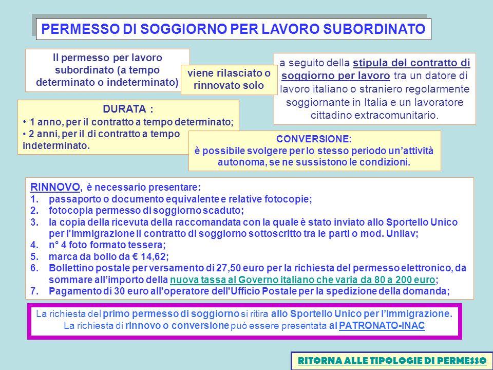 PERMESSO DI SOGGIORNO PER LAVORO SUBORDINATO a seguito della stipula del contratto di soggiorno per lavoro tra un datore di lavoro italiano o stranier