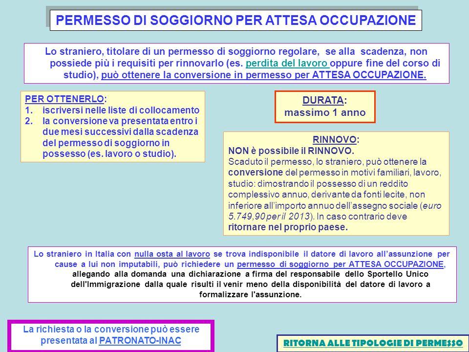 PERMESSO DI SOGGIORNO PER ATTESA OCCUPAZIONE Lo straniero in Italia con nulla osta al lavoro se trova indisponibile il datore di lavoro allassunzione