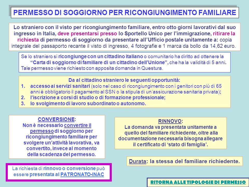 PERMESSO DI SOGGIORNO PER RICONGIUNGIMENTO FAMILIARE CONVERSIONE: Non è necessario convertire il permesso di soggiorno per ricongiungimento familiare
