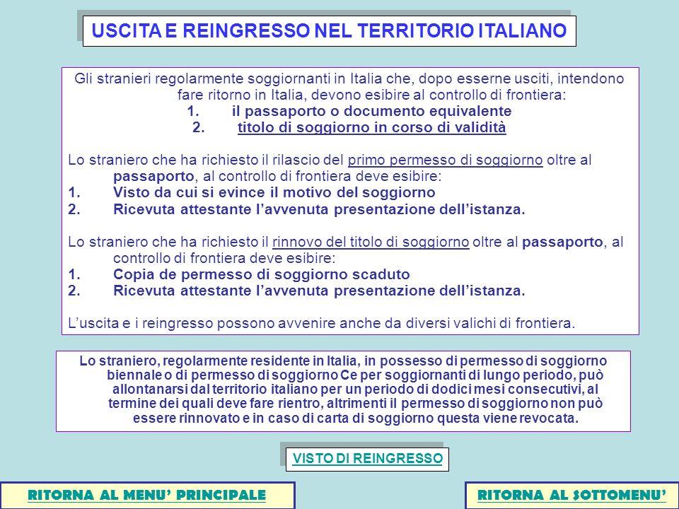Lo straniero, regolarmente residente in Italia, in possesso di permesso di soggiorno biennale o di permesso di soggiorno Ce per soggiornanti di lungo