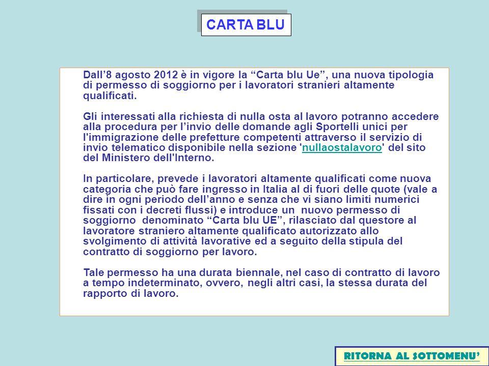 CARTA BLU Dall8 agosto 2012 è in vigore la Carta blu Ue, una nuova tipologia di permesso di soggiorno per i lavoratori stranieri altamente qualificati