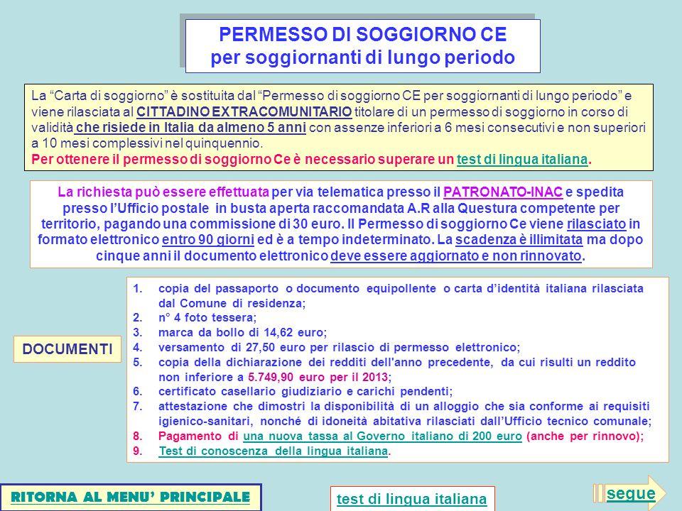 PERMESSO DI SOGGIORNO CE per soggiornanti di lungo periodo 1.copia del passaporto o documento equipollente o carta didentità italiana rilasciata dal C