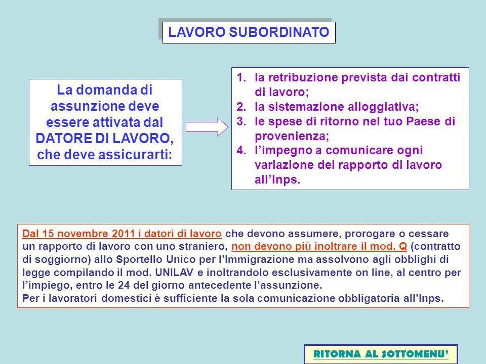LAVORO SUBORDINATO La domanda di assunzione deve essere attivata dal DATORE DI LAVORO, che deve assicurarti: 1.la retribuzione prevista dai contratti