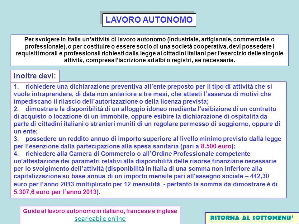 LAVORO AUTONOMO 1.richiedere una dichiarazione preventiva allente preposto per il tipo di attività che si vuole intraprendere, di data non anteriore a