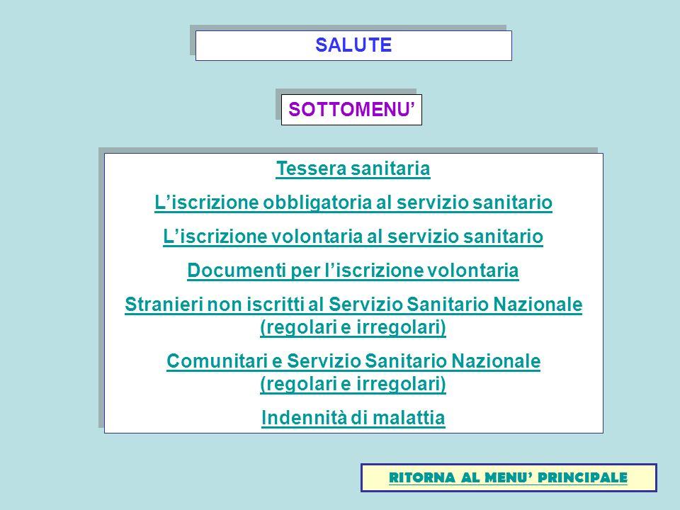 SALUTE Tessera sanitaria Liscrizione obbligatoria al servizio sanitario Liscrizione volontaria al servizio sanitario Documenti per liscrizione volonta