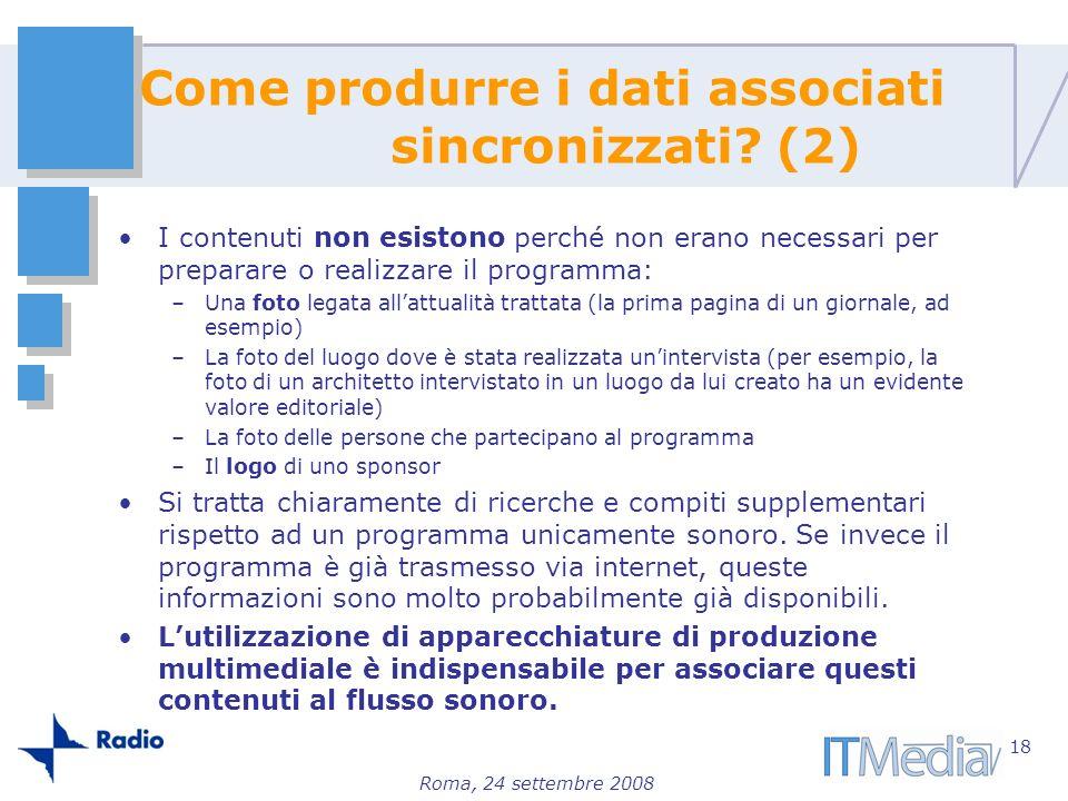 Roma, 24 settembre 2008 I contenuti non esistono perché non erano necessari per preparare o realizzare il programma: –Una foto legata allattualità tra