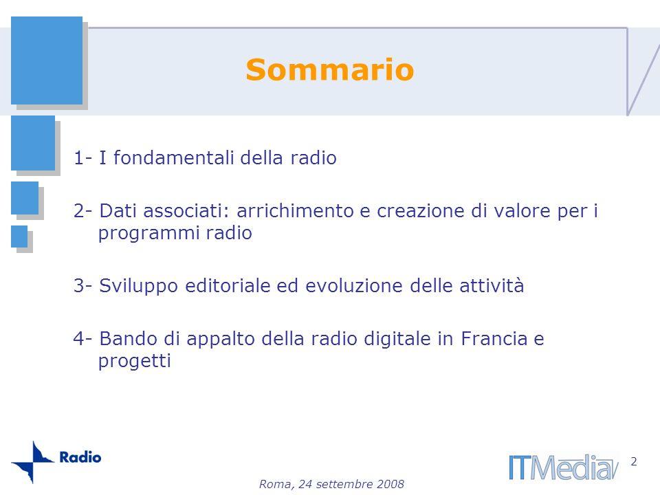 Sommario 1- I fondamentali della radio 2- Dati associati: arrichimento e creazione di valore per i programmi radio 3- Sviluppo editoriale ed evoluzion