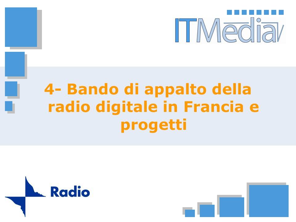 4- Bando di appalto della radio digitale in Francia e progetti