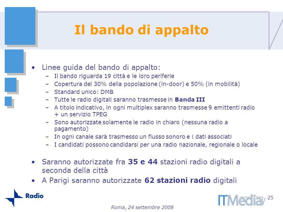Roma, 24 settembre 2008 Il bando di appalto Linee guida del bando di appalto: –Il bando riguarda 19 città e le loro periferie –Copertura del 30% della