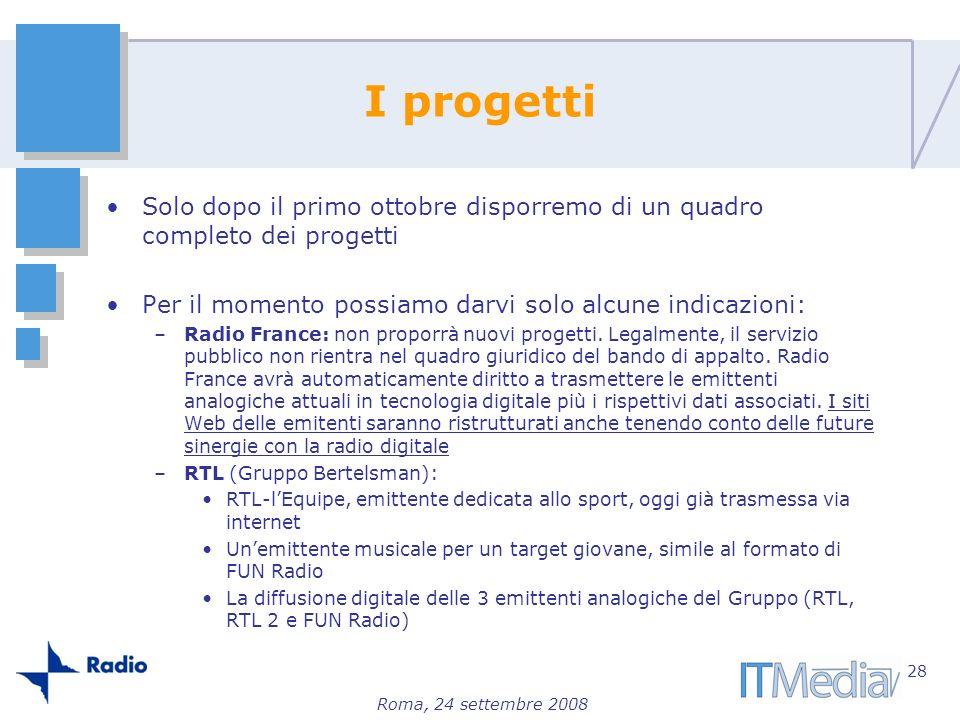 Roma, 24 settembre 2008 I progetti Solo dopo il primo ottobre disporremo di un quadro completo dei progetti Per il momento possiamo darvi solo alcune