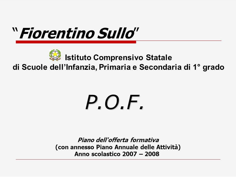 Istituto Comprensivo Statale di Scuole dellInfanzia, Primaria e Secondaria di 1° grado Fiorentino Sullo P.O.F. Piano dell'offerta formativa (con annes