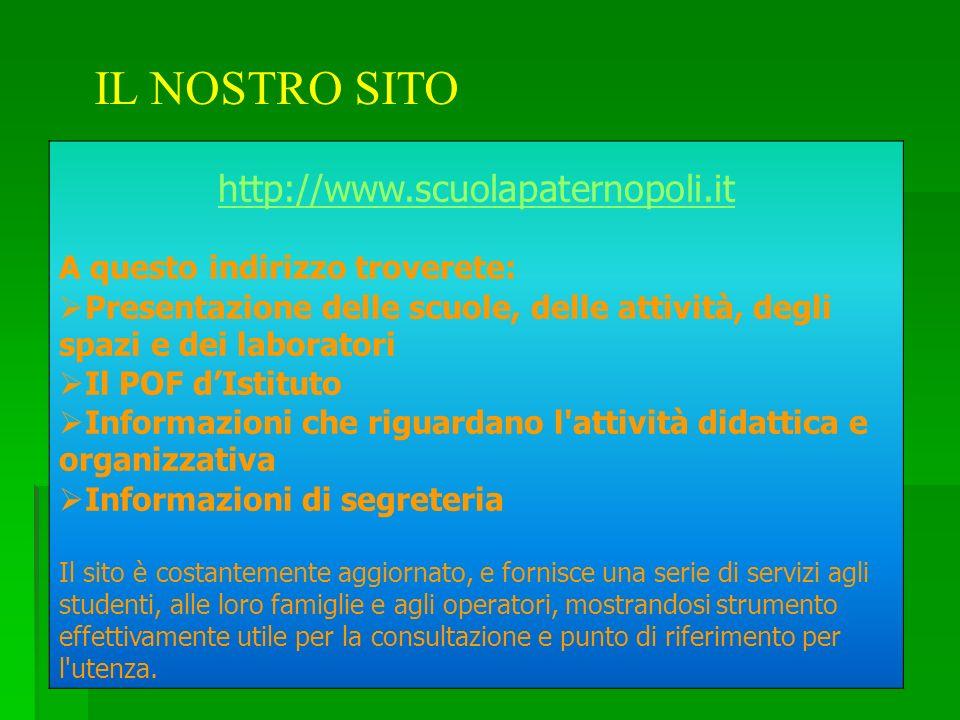 IL NOSTRO SITO http://www.scuolapaternopoli.it A questo indirizzo troverete: Presentazione delle scuole, delle attività, degli spazi e dei laboratori