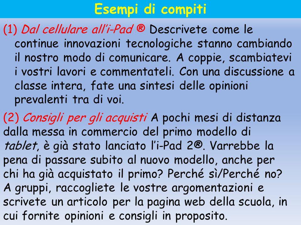 (1) Dal cellulare alli-Pad ® Descrivete come le continue innovazioni tecnologiche stanno cambiando il nostro modo di comunicare. A coppie, scambiatevi