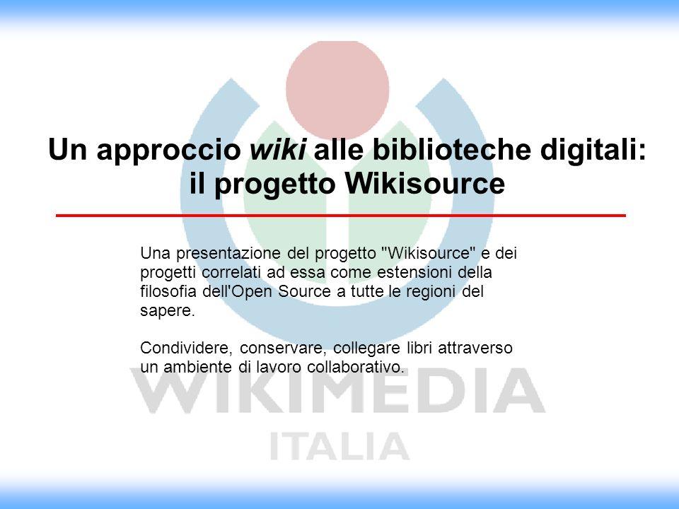 Un approccio wiki alle biblioteche digitali: il progetto Wikisource Una presentazione del progetto