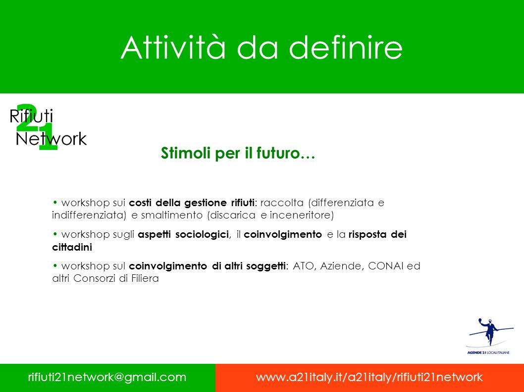 Attività da definire workshop sui costi della gestione rifiuti : raccolta (differenziata e indifferenziata) e smaltimento (discarica e inceneritore) w